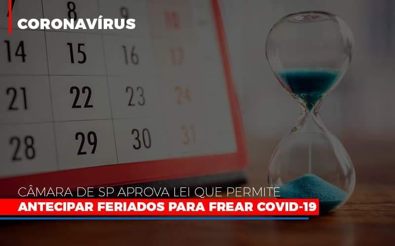 Câmara De SP Aprova Lei Que Permite Antecipar Feriados Para Frear Covid-19